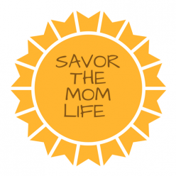 Savor The Mom Life