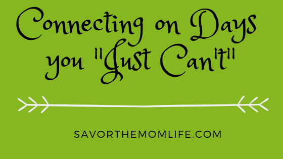 "Connecting on Days You ""Just Can't"""