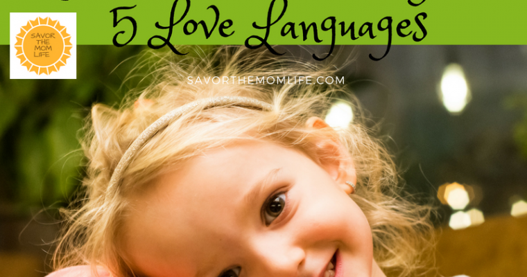 Creating Happy and Loved Children Using the 5 Love Languages