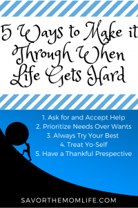 5 Ways to Make It Through When Life Gets Hard