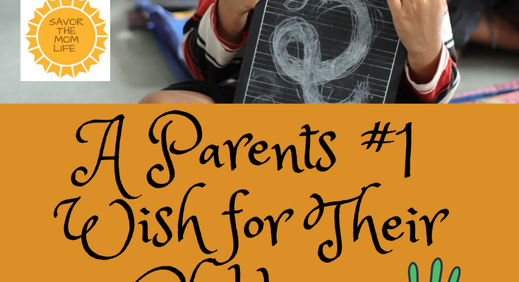 A Parents #1 Wish for their Children