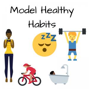 Model Healthy Habits