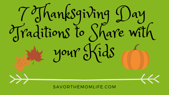 7 Thanksgiving Day Traditions to Share with your Kids