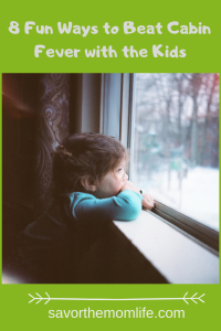 8 Fun Ways to Beat Cabin Fever with the Kids - Girl in Window