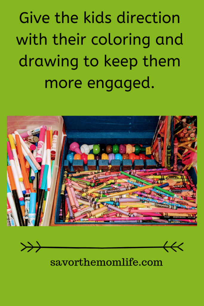 Give the kids direction with their coloring and drawing to keep them engaged. Crayons, Marker and Pencils.