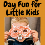 Groundhog Day Fun for Little Kids