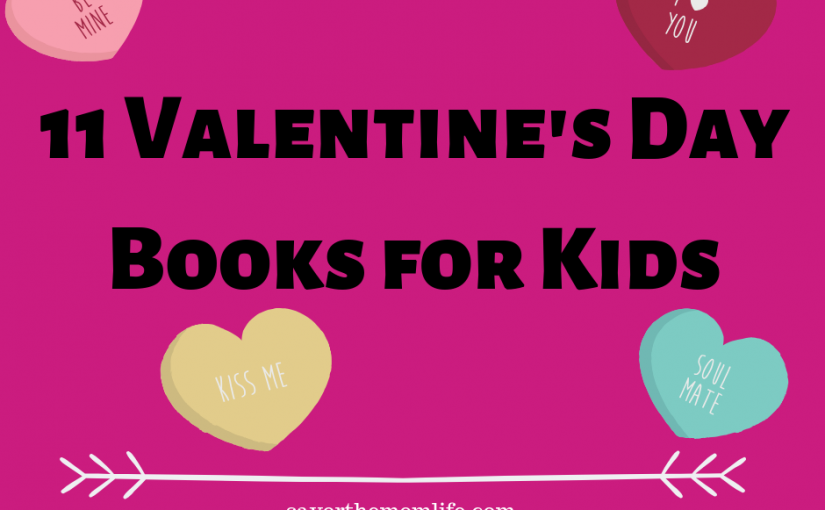 11 Valentine's Day Books for Kids