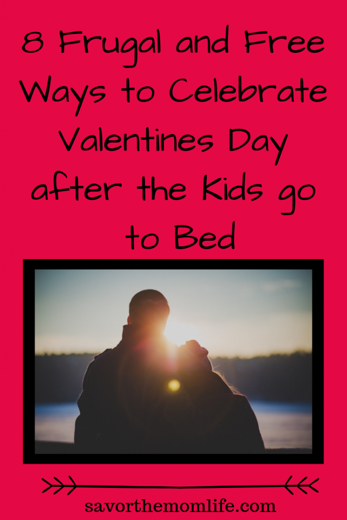 8 Frugal and Free Ways to Celebrate Valentines Day after the Kids go to Bed (1)