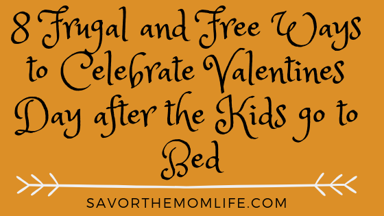 8 Frugal and Free Ways to Celebrate Valentines Day after the Kids go to Bed