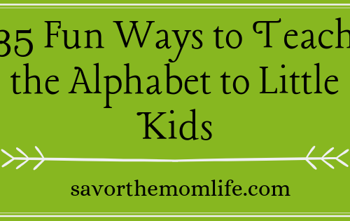 35 Fun Ways to Teach the Alphabet to Little Kids