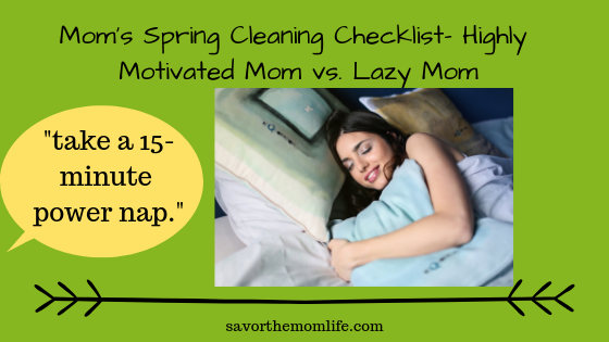 Mom's Spring Cleaning Checklist- Lazy Mom. Take a 15-minute power nap.