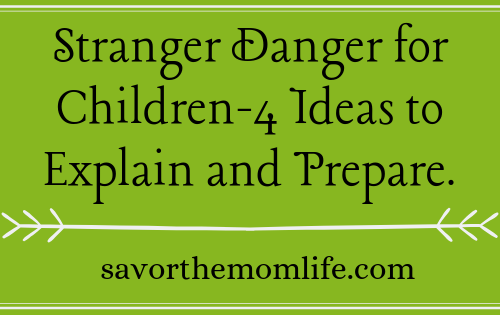 Stranger Danger- 4 Ideas to Teach and Prepare Kids