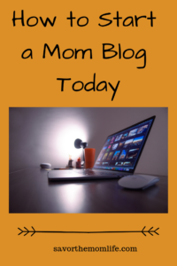 How to Start a Mom Blog Today