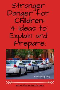 Stranger Danger for Children-4 Ideas to Explain and Prepare. Emergency Help