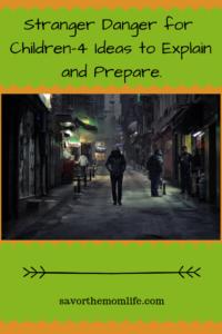 Stranger Danger for Children-4 Ideas to Explain and Prepare.