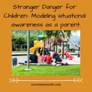 Stranger Danger for Children- Modeling situational awareness as a parent.