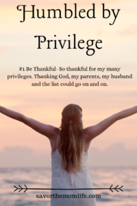 Humbled by Privilege- Thankful