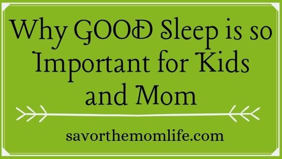 Why GOOD Sleep is so Important to Kids and Mom