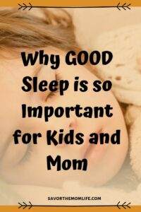 Why GOOD Sleep is so Important for Kids and Mom