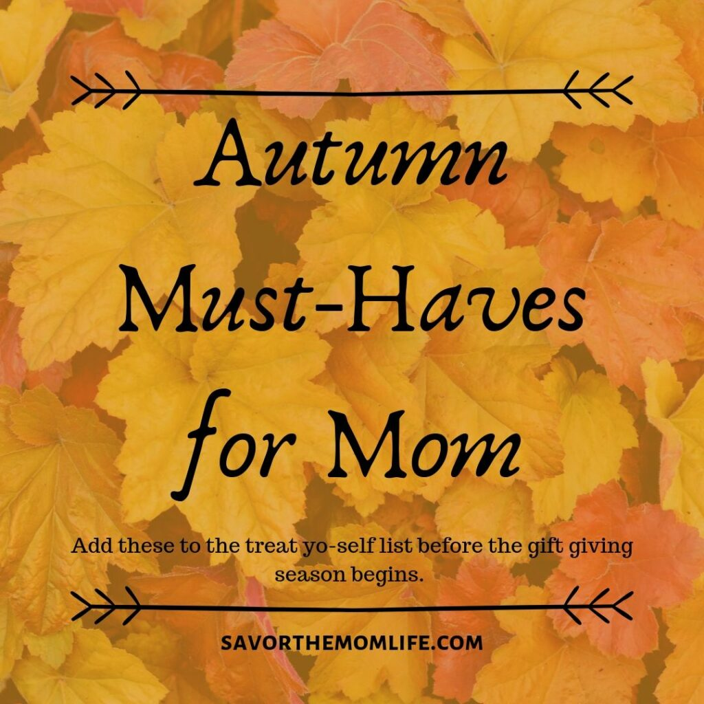 Autumn Must- Haves for Mom