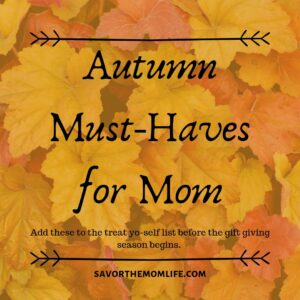 Autumn Must-Haves for Mom