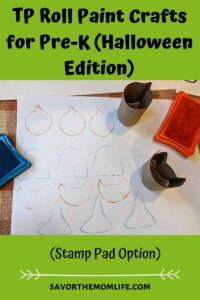 Stamp Pad Option. TP Roll Paint Crafts for Pre-K (Halloween Edition)