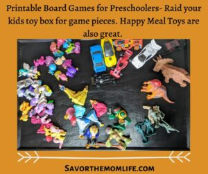 Printable Board Games for Preschoolers- Raid your kids toy box for game pieces. Happy Meal Toys are also great.