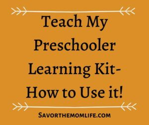 Teach My Preschooler Learning Kit- How to Use it!