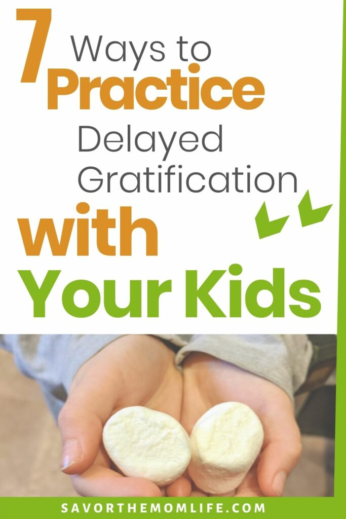 7 Ways to Practice Delayed Gratification with you Kids