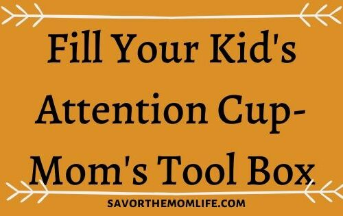 Fill your Kid's Attention Cup- Moms Tool Box