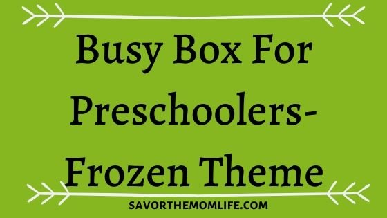 Busy Box for Preschoolers- Frozen Theme