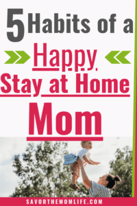 5 Habits of a Happy Stay at Home Mom