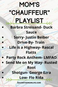 "Mom's ""Chauffeur"" Playlist Barbra Streisand- Duck Sauce Sorry- Justin Beiber Drive-By- Train  Life is a Highway- Rascal Flatts  Party Rock Anthem- LMFAO Send Me on My Way- Rusted Root Shotgun- George Ezra Low- Flo Rida"