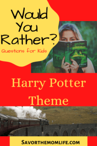 Would You Rather? Questions for Kids. Harry Potter Theme