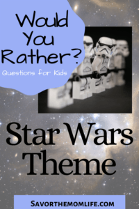Would You Rather? Questions got Kids. Star Wars Theme.