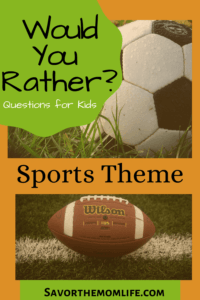 Would You Rather? Questions for Kids. Sports Theme