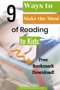 9 Ways to Make the Most of Reading to Kids. Free Bookmark Download.