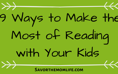 9 Ways to Make the Most of Reading with Your Kids