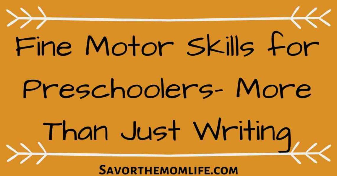 Fine Motor Skills for Preschoolers- More than Just Writing