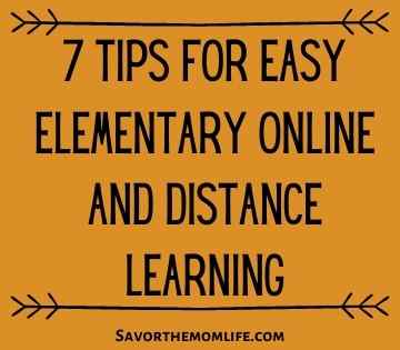 7 Tips for Easy Elementary online and Distance Learning