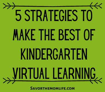 5 Strategies to Make the Best of Kindergarten Virtual Learning