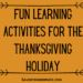 Fun Learning Activities for the Thanksgiving Holiday