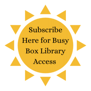 Subscribe here for Busy Box Library Access!!!