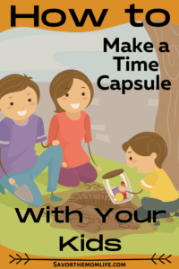 How to Make a Time Capsule with your Kids