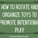 How to Rotate and Organize Toys to Promote Intentional Play
