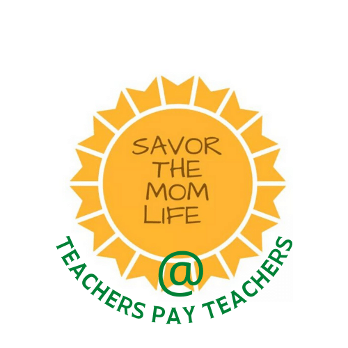 Savor the Mom Life on Teacher Pay Teachers