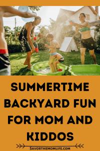 Summertime Backyard Fun for Mom and Kiddos
