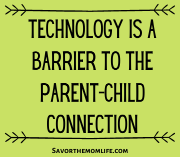 Technology is a Barrier to the Parent-Child Connection
