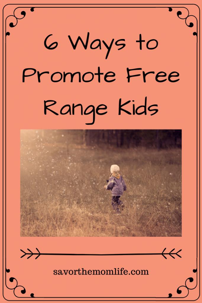 6 Ways to Promote Free Range Kids