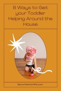 Chores: 8 Ways to Get your Toddler Helping Around the House